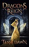 Dragons Reign: A Novel of Dragons Realm (Dragons Realm Saga Book 2)