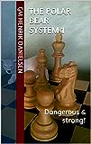 The Polar Bear System 1: Dangerous & strong!