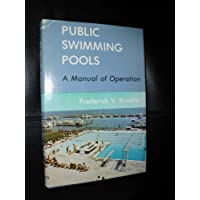 Public Swimming Pools: A Manual of Operation
