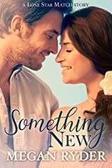 Something New (Lone Star Match  Book 3) Kindle Edition