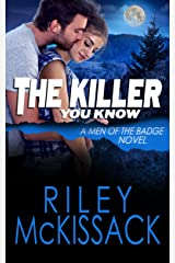 The Killer You Know (Men of the Badge Book 5) Kindle Edition