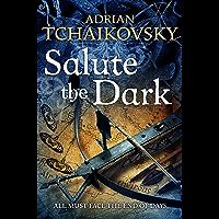 Salute the Dark (Shadows of the Apt Book 4) (English Edition)
