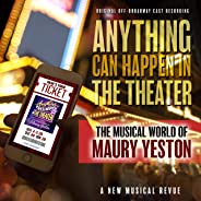 Anything Can Happen in the Theater: The Musical World of Maury Yeston (Original Off-Broadway Cast Recording)