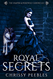 Royal Secrets - Book 6 (The Vampire & Werewolf Chronicles)