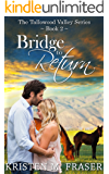 Bridge to Return (The Tallowood Valley Series Book 2)