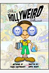 The Hollyweird Show Kindle Edition