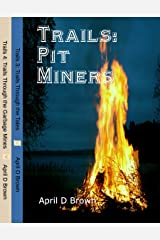 Trails Pit Miners: Through the Tales and Garbage Mines Kindle Edition