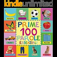 Prime 100 Parole Essenziali: First 100 Essential Words In Italian - Per Bambini - Italian Book - Italian Kids - Libri…