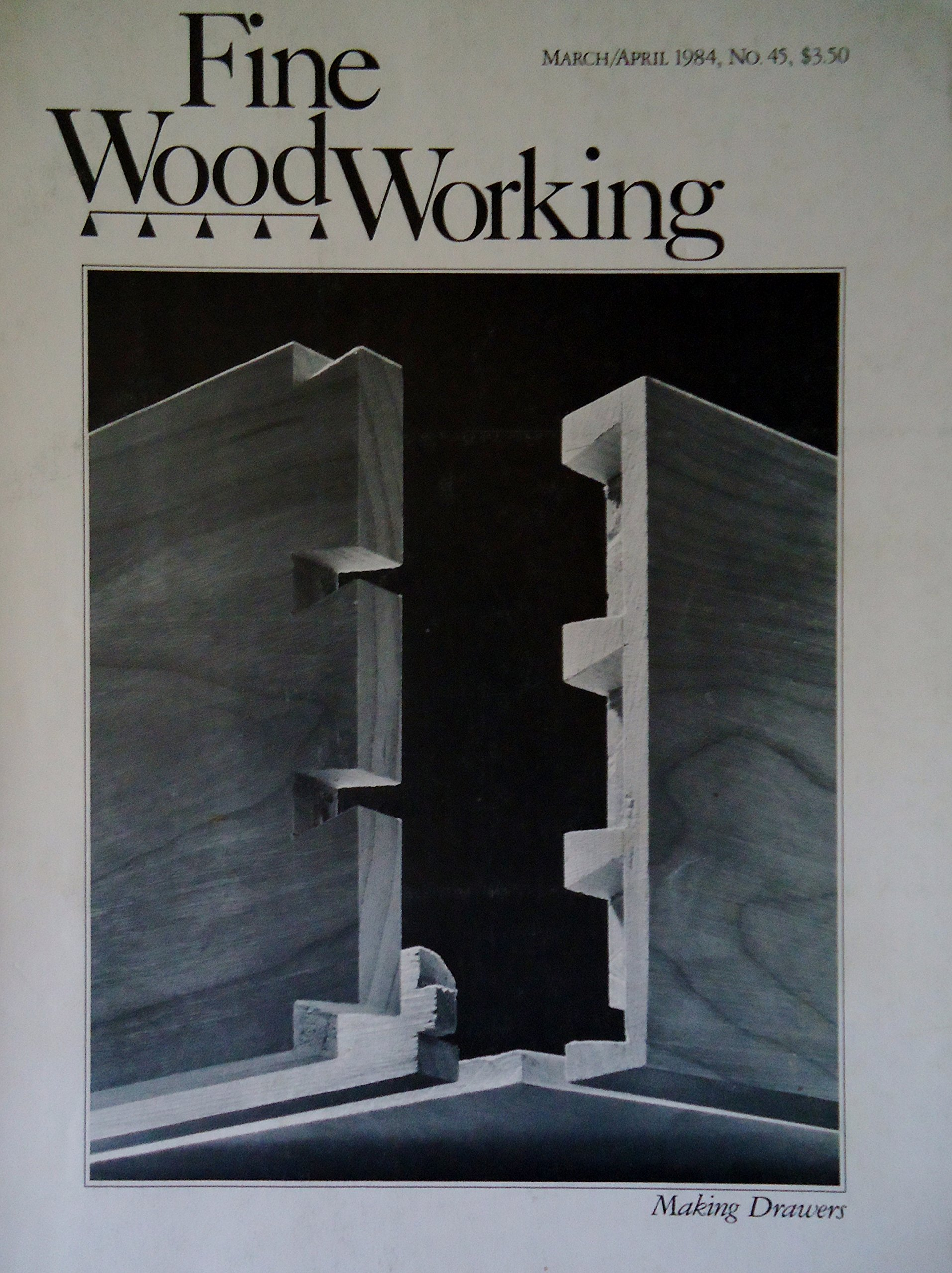 FINE WOODWORKING MAGAZINE March/April 1984, No. 45