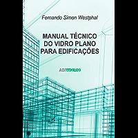 Manual técnico do vidro plano para edificações