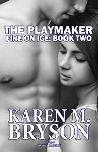The Playmaker (Fire on Ice Series Book 2)