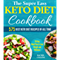 The Super Easy Keto Diet Cookbook: 575 Best Keto Diet Recipes of All Time (30-Day Meal Plan to Lose Weight and Wellness, Keto Diet for Beginners) (English Edition)