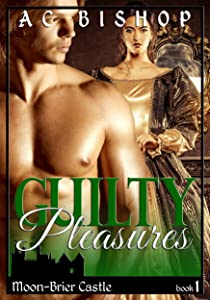 Guilty Pleasures (Moon-Brier Book 1)