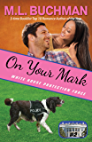 On Your Mark (White House Protection Force Book 2)
