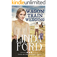 Wagon Train Wedding: Christian historical romance (Love on the Santa Fe Trail Book 2)