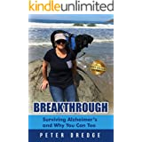 Breakthrough : Surviving Alzheimer's and Why You Can Too