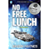 No Free Lunch: (Book 4 in the Hal Spacejock series)
