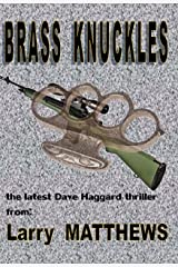 Brass Knuckles (Dave Haggard Adventure Thriller Book 2) Kindle Edition
