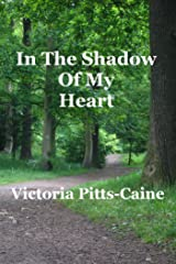 In The Shadow of My Heart Kindle Edition