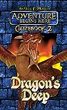 Dragon's Deep (Adventure Begins Here: Gamebook Book 2)