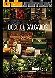 Doce ou Salgado?: O livre pensar sobre a comida e a alimentação