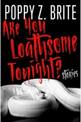 Are You Loathsome Tonight?: Stories Kindle Edition