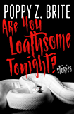 Are You Loathsome Tonight?: Stories