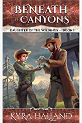 Beneath the Canyons (Daughter of the Wildings Book 1) Kindle Edition