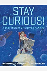 Stay Curious!: A Brief History of Stephen Hawking Kindle Edition