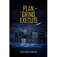 PLAN, GRIND, EXECUTE (English Edition)