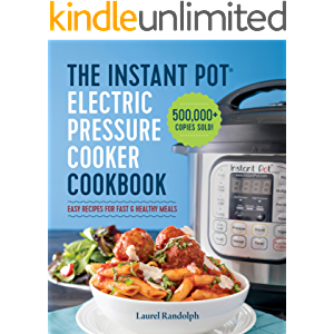 Instant Pot Electric Pressure Cooker Cookbook: Easy Recipes for Fast & Healthy Meals