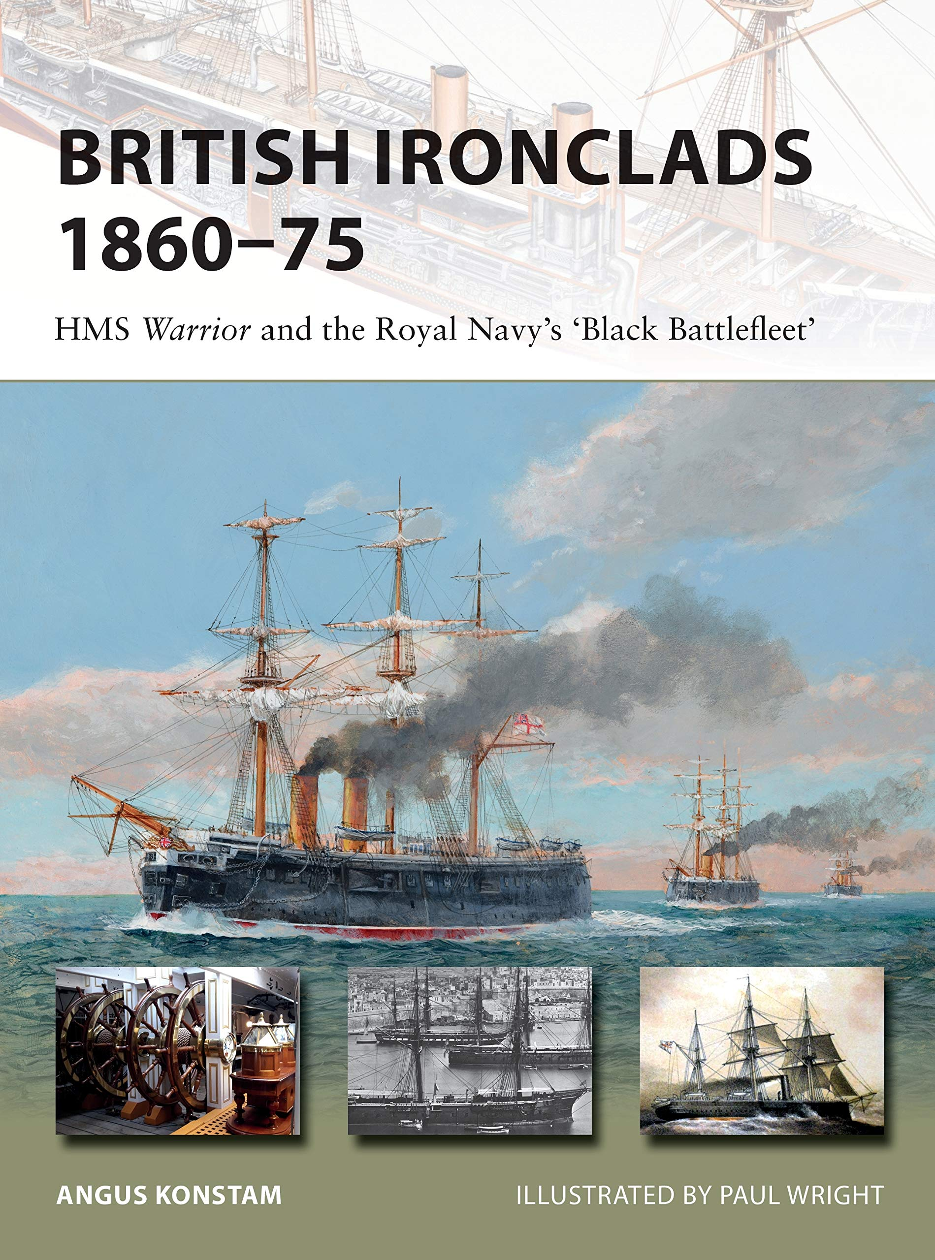 British Ironclads 1860 75 Hms Warrior And The Royal Navys Black Tall Ship Diagram Nautical History Pirates Ships Pinterest Battlefleet New Vanguard Angus Konstam Paul Wright 9781472826893 Books