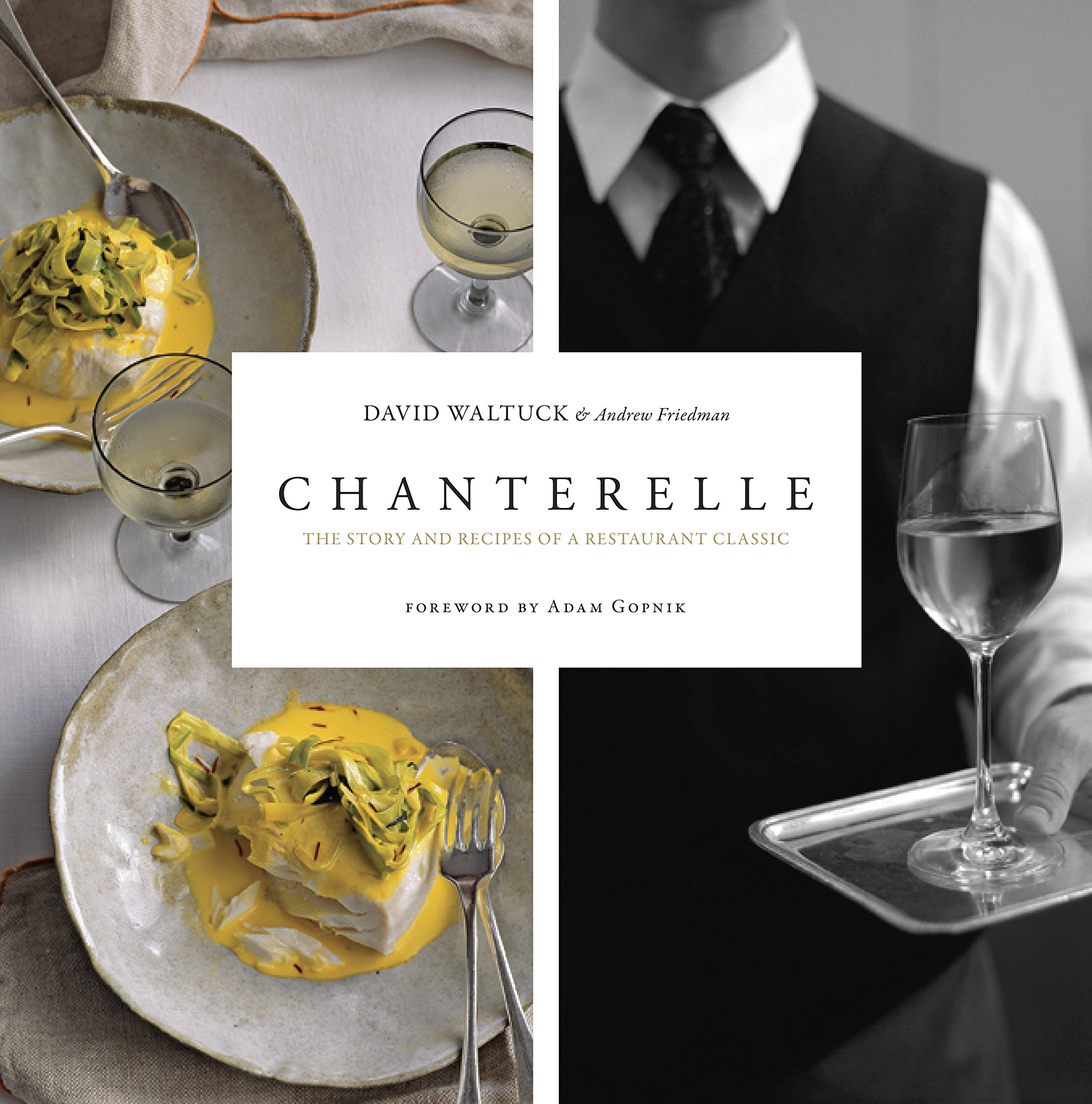 Read Online Chanterelle: The Story and Recipes of a Restaurant Classic pdf epub