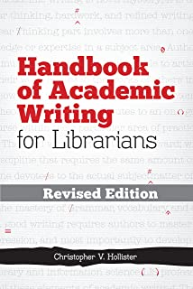 Handbook Of Academic Writing For Librarians REVISED EDITION