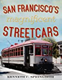 San Francisco's Magnificent Streetcars (America Through Time)