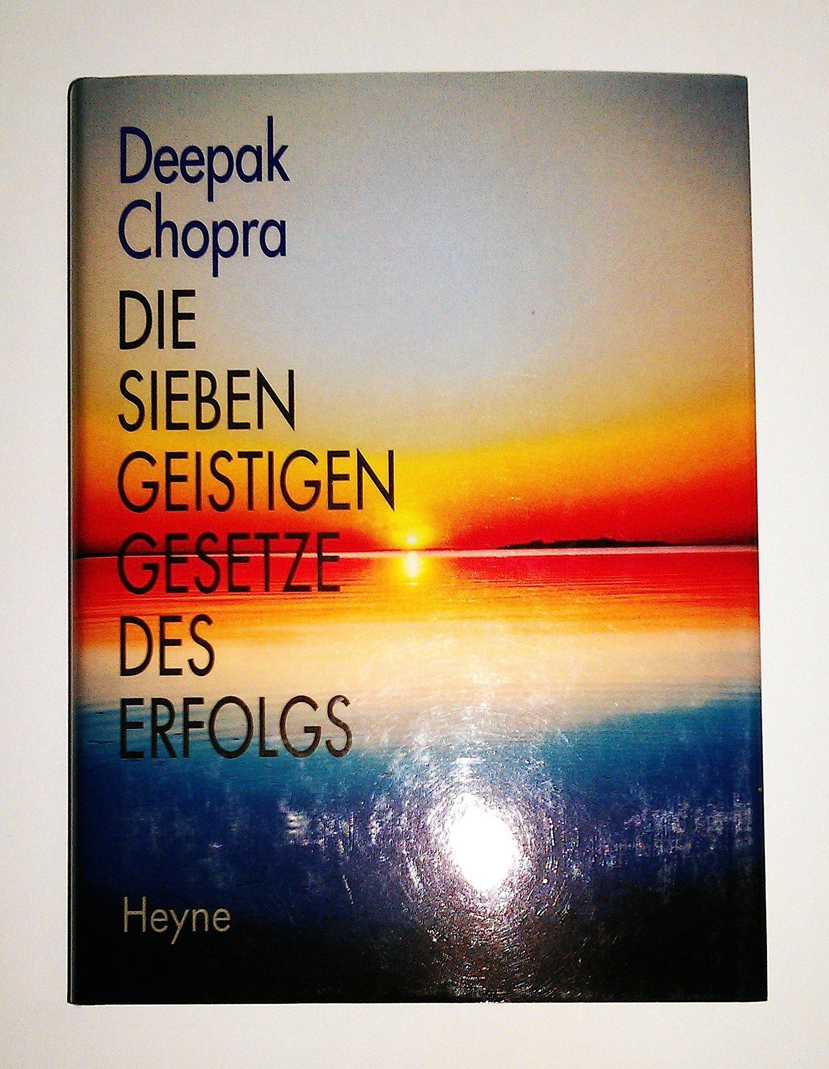 Die sieben geistigen Gesetze des Erfolgs Gebundenes Buch – 1. Januar 1996 Deepak Chopra Annette Charpentier Heyne 3453114337