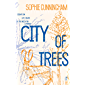 City of Trees: Essays on Life, Death and the Need for a Forest