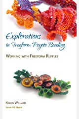Explorations in Freeform Peyote Beading: Working with Freeform Ruffles - Chapter 3 Kindle Edition