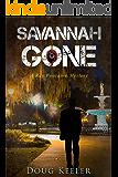 Mystery: SAVANNAH GONE: A Ray Fontaine Mystery (A Ray Fontaine Mystery Thriller & Suspense Series Book 1)