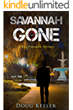 SAVANNAH GONE: A nail-biting and gripping mystery suspense thriller (Ray Fontaine Savannah Mystery Series Book 1)