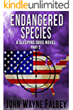 Endangered Species Part 2: A Sleeping Dogs Thriller (Endangered Species:A Sleeping Dogs Novel)