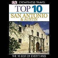 Top 10 San Antonio and Austin (EYEWITNESS TOP 10 TRAVEL GUIDES)