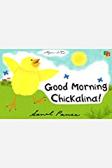 Good Morning, Chickalina! (The Chickalina Picture Books Book 1) Kindle Edition
