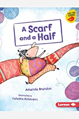 A Scarf and a Half (Early Bird Readers — Orange (Early Bird Stories ™)) Kindle Edition