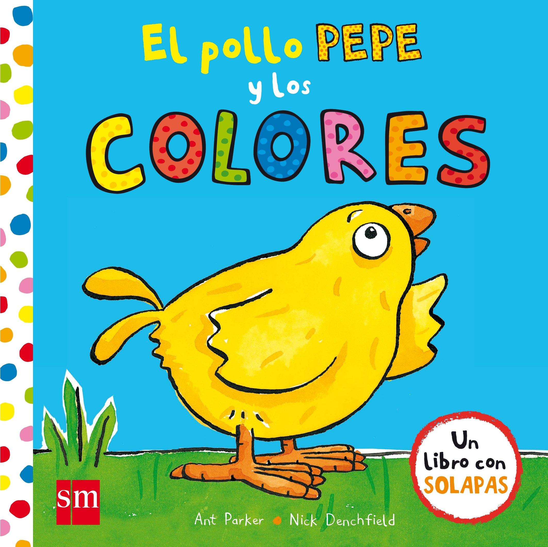 El pollo Pepe y los colores El pollo Pepe y sus amigos: Amazon.es: Nick  Denchfield, Ant Parker, Iria Torres García: Libros