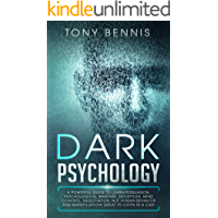 Dark Psychology:: A Powerful Guide to Learn Persuasion, Psychological Warfare, Deception, Mind Control, Negotiation, NLP, Human Behavior and Manipulation! ... in a Car! (assertiveness book Book 4)