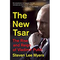 The New Tsar The Rise And Reign Of Vladimir Putin Myers Steven Lee 9780345802798 Amazon Com Books
