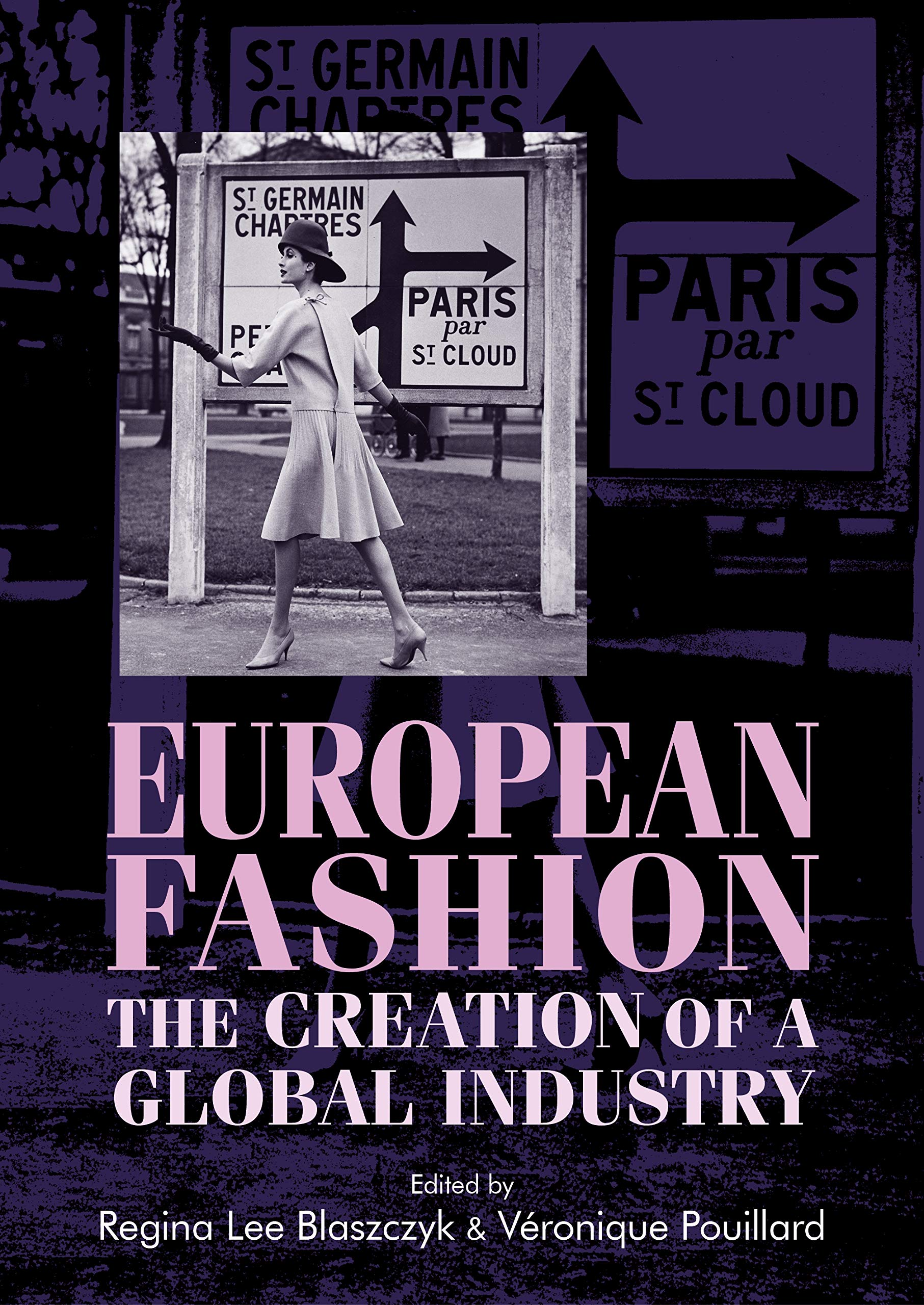 European Fashion: The Creation of a Global Industry Studies ...