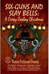 Six-guns and Slay Bells: A Creepy Cowboy Christmas Kindle Edition