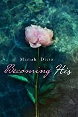 Becoming His (His Series Book 1) Kindle Edition